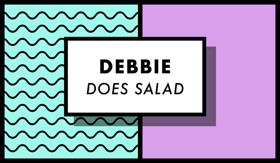 Debbie Does Salad